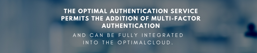 The Optimal Authentication Service permits the addition of Multi-Factor authentication