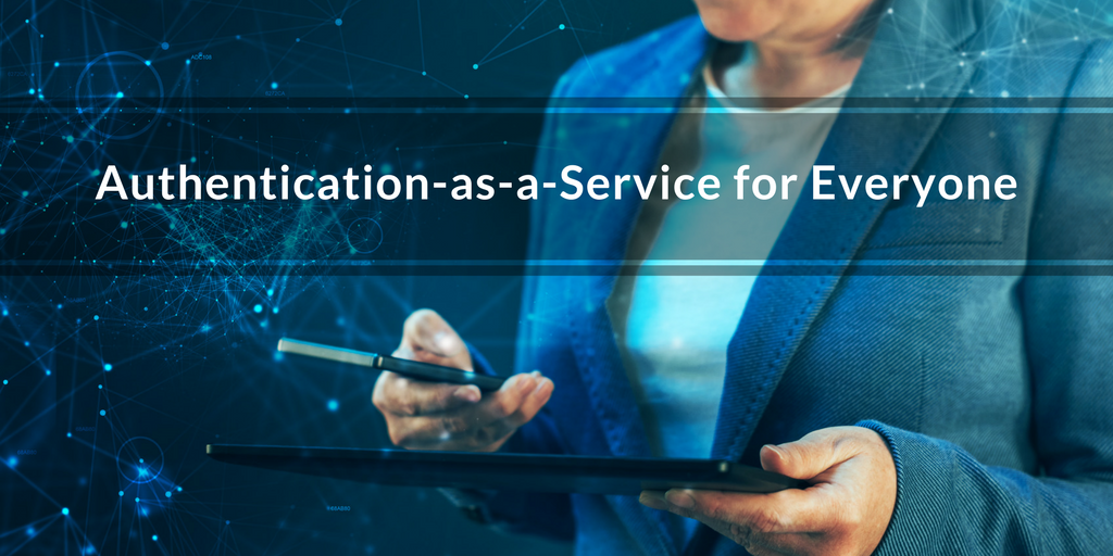 authentication as a service for everyone