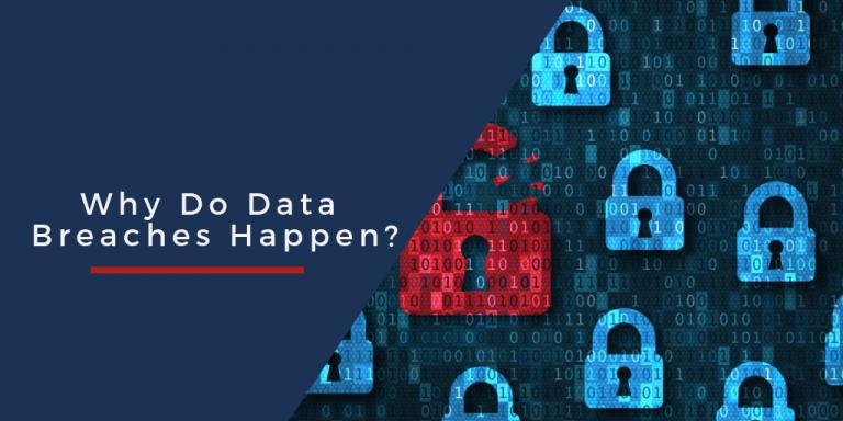 Why Do Data Breaches Happen? graphic